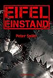 Eifel-Einstand (Kommissar Laubach Eifelkrimi)