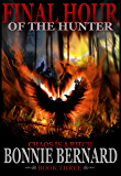 Book Three Final Hour of the Hunter  Third in The Midnight Hunter Trilogy (Miidnight Hunter Trilogy 3)