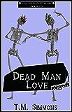 Dead Man Love, a Novella: Dead Man Mystery , Book 0.5 (Dead Man Mysteries)