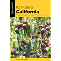 Foraging California: Finding, Identifying, And Preparing Edible Wild Foods In California (Foraging Series)