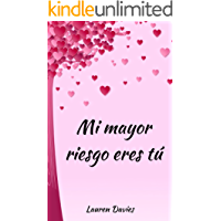 Mi mayor riesgo eres tú (Spanish Edition)