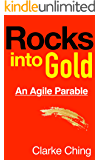 Rocks Into Gold: The Agile Parable
