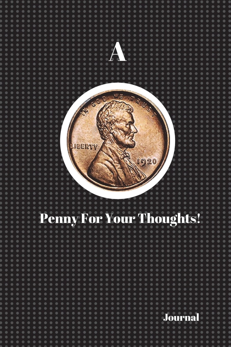 Download A Penny for Your Thoughts!: 6x9, Black Cover. 200 Page Lined, Ruled Book, Journal, Daybook, Blogger Log, Appointment Book, Brainstorming Journal, Travel Diary. (Lines Rule!) (Volume 1) pdf epub
