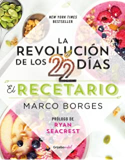 La revolución de los 22 días. Recetario / The 22-Day Revolution Cookbook (