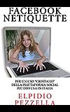 Facebook Netiquette: per un uso «cristiano» della piattaforma social più diffusa in Italia