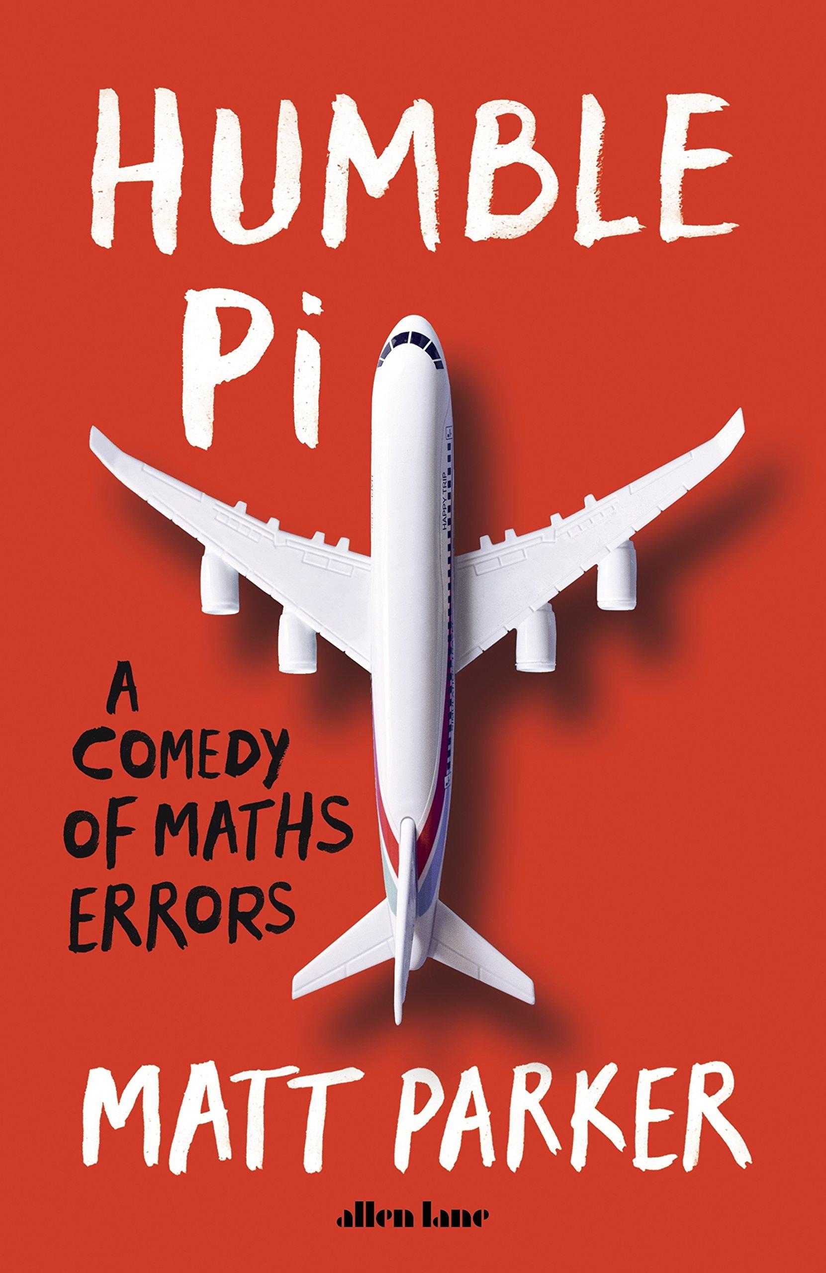 Humble Pi: A Comedy of Maths Errors por Matt Parker