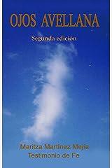 Ojos Avellana: Testimonio de Fe (Spanish Edition) Kindle Edition