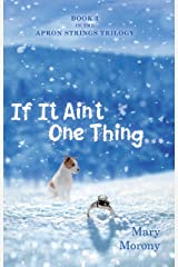 If It Ain'T One Thing . . . Kindle Edition
