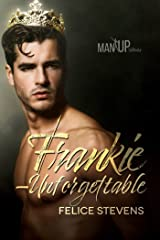 Frankie—Unforgettable (Man Up Book 3) Kindle Edition