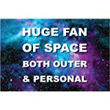 Huge Fan of Space Both Outer and Personal Vinyl Decal Sticker Skin Print for MacBook Laptop