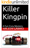 Killer Kingpin: A Fun Cozy Mystery (Mike and Peter FBI Agents Book 12)
