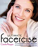 Ultimate Facercise: The Complete and Balanced Muscle-Toning Program for Renewed Vitality and a More Youthful Appearance