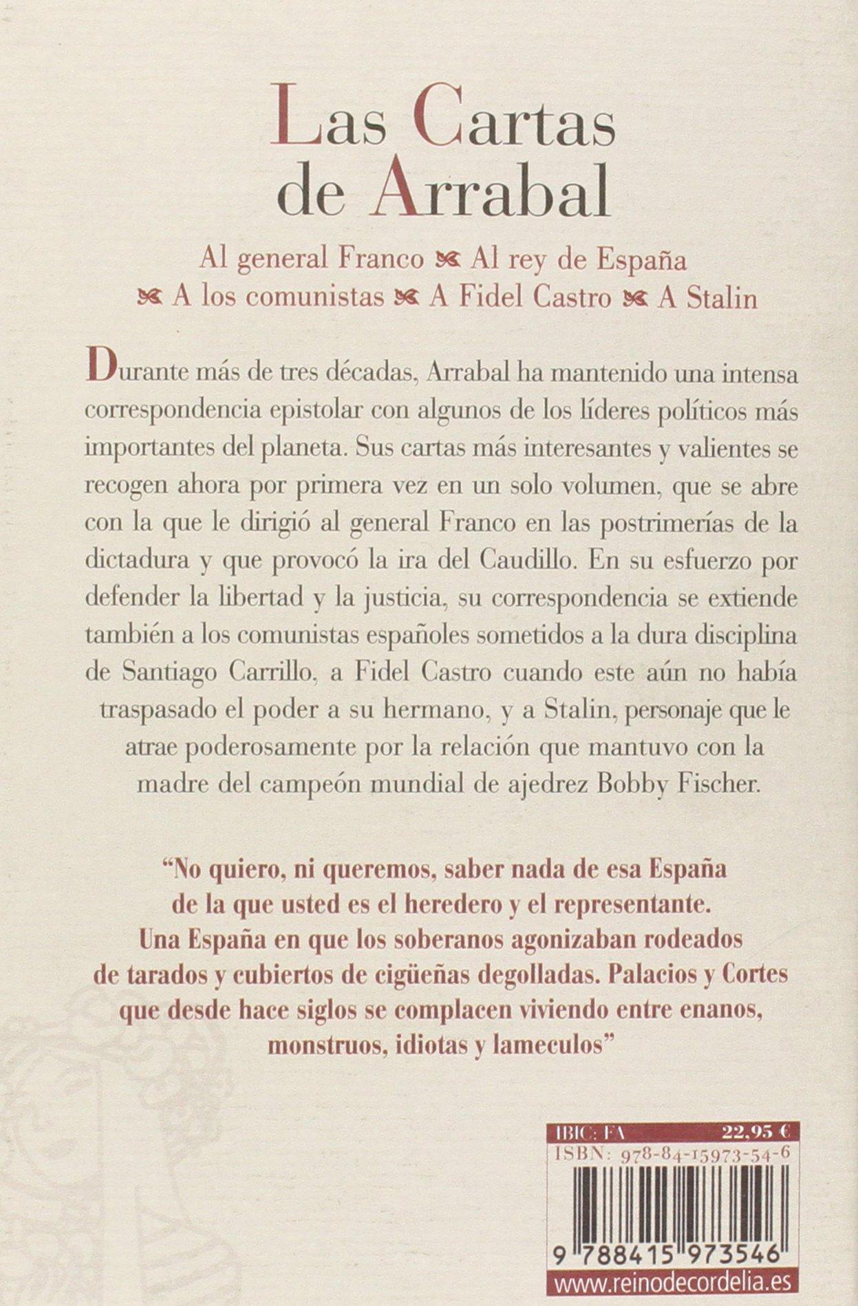 Las cartas de Arrabal: Al general Franco - A los comunistas - A Fidel Castro - A José María Aznar - A Stalin: Arrabal Fernando: 9788415973546: Amazon.com: ...