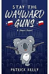 Stay the Wayward Guns Kindle Edition