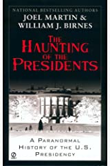The Haunting of the Presidents: A Paranormal History of the U.S. Presidency Kindle Edition