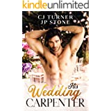 His Wedding Carpenter: A Touching MM Romance Filled with Awesome Men, Spicy Moments, and Some Unbelievable Chemistry (His Wed
