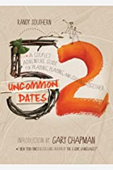 52 Uncommon Dates: A Couple's Adventure Guide for Praying, Playing, and Staying Together Kindle Edition