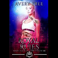 Royal Rules: A Bully Reverse Harem Romance (Savage Magic Academy Episode Book 6) (English Edition)