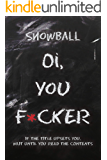 Oi You F*cker: Snowball Meets Some Very Toxic People