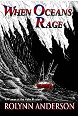 When Oceans Rage-A Woman at the Helm Mystery Kindle Edition