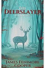 The Deerslayer: Illustrated Kindle Edition
