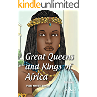 Great Queens and Kings of Africa Vol 1 (Real African Writers)
