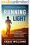 Running Light: Sun, Sand & The Psychological Preparation For The Toughest Foot Race On Earth, The Marathon Des Sables: Sun, Sand & The Psychological Preparation For The Toughest Foot Race On Earth.
