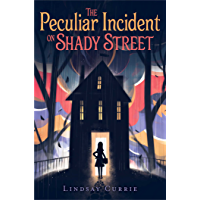 The Peculiar Incident on Shady Street (English Edition)