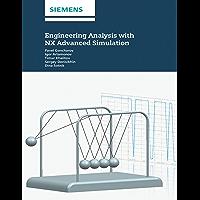 Engineering Analysis With NX Advanced Simulation (English Edition)