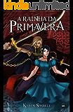 A Rainha da Primavera (Pergaminhos Perdidos de Myríade Livro 1) (Portuguese Edition)