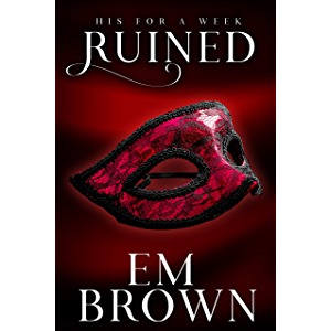 Ruined: A New Adult and Billionaire Romance (His For A Week Book 5)