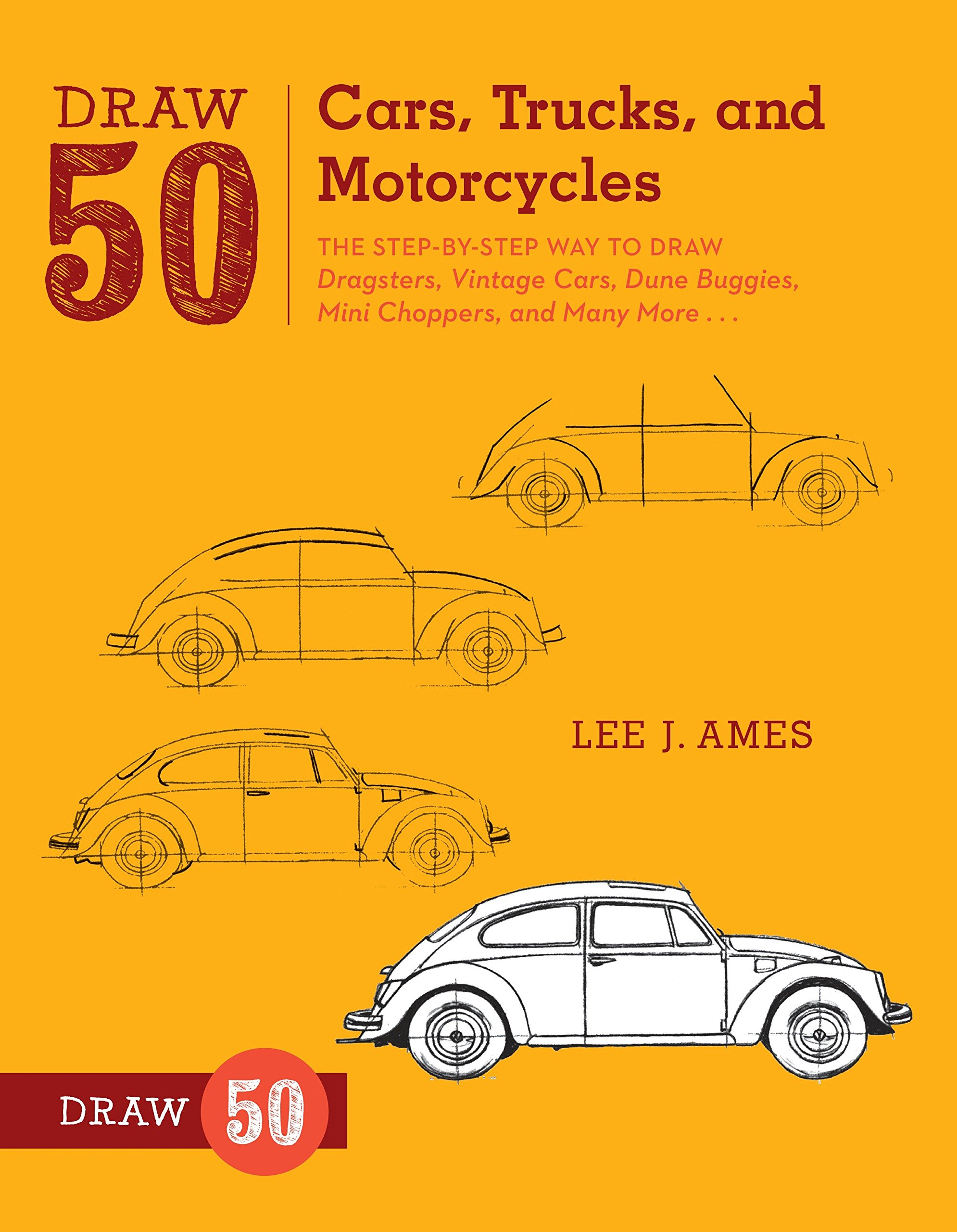 Draw 50 Cars, Trucks, and Motorcycles: The Step-by-Step Way to Draw Dragsters, Vintage Cars, Dune Buggies, Mini Choppers, and Many More... Paperback – May 8, 2012 Lee J. Ames Watson-Guptill 0823085767 Art - Drawing