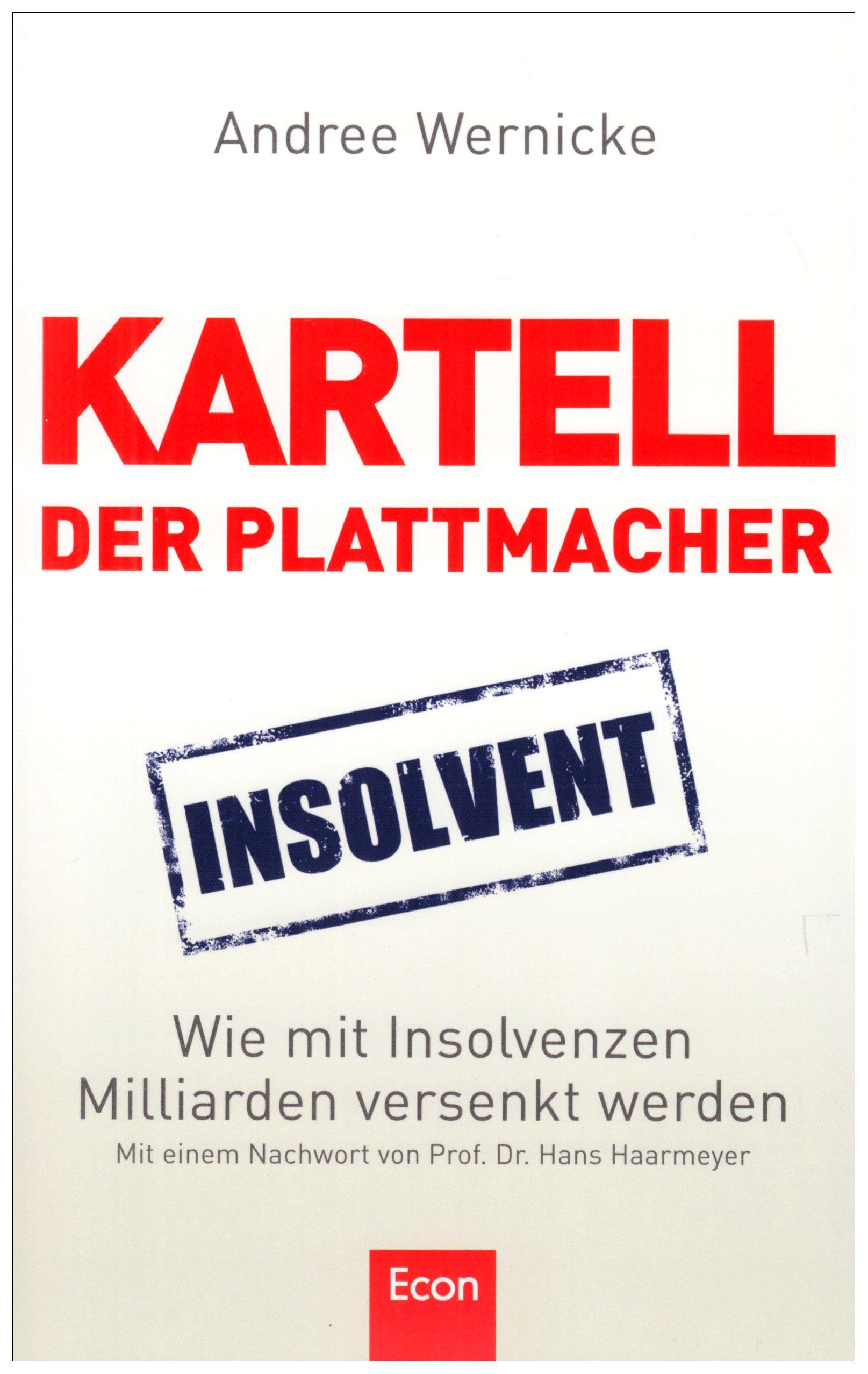 Kartell der Plattmacher: Wie mit Insolvenzen Milliarden versenkt werden