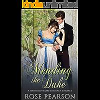 Mending the Duke:  A Smithfield Market Regency Romance: Book 3