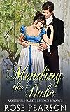 Mending the Duke:  A Smithfield Market Regency Romance: Book 3 (English Edition)