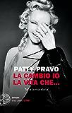 La cambio io la vita che...: Tutta la mia storia (Einaudi. Stile libero extra) (Italian Edition)