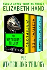 The Winterlong Trilogy: Winterlong, Aestival Tide, and Icarus Descending Kindle Edition