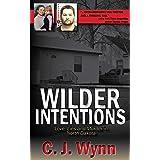 Wilder Intentions: Love, Lies and Murder in North Dakota