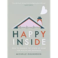 Image for Happy Inside: How to Harness the Power of Home for Health and Happiness