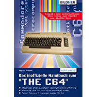 """Das inoffizielle Handbuch zum """"THE C64"""" mini und maxi:: Tipps, Tricks sowie Kuriositäten aus der C64-Ära (German Edition)"""