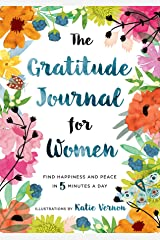 The Gratitude Journal for Women: Find Happiness and Peace in 5 Minutes a Day Paperback