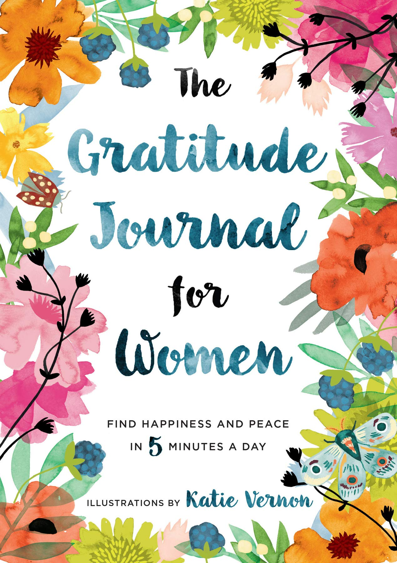 The Gratitude Journal For Women  Find Happiness And Peace In 5 Minutes A Day