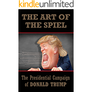 The Art of the Spiel: The Presidential Campaign of Donald Trump