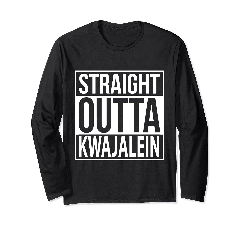 Straight Outta Kwajalein Atoll Shirt Island Life Kwaj-alottee gift