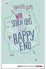Wir sehen uns beim Happy End: Roman (German Edition) Kindle Edition