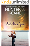 And Then You (A Second Chance Love Story)