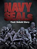 Navy SEALs - Their Untold Story