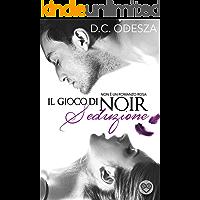 Il gioco di Noir - Seduzione: Romanzo erotico (Part Vol. 1)