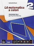La matematica a colori. Ediz. blu. Per le Scuole superiori. Con e-book. Con espansione online: 2