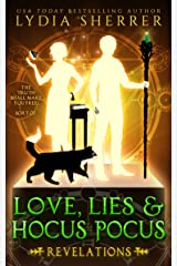 Love, Lies, and Hocus Pocus: Revelations (A Lily Singer Cozy Fantasy Adventure Book 2) Kindle Edition